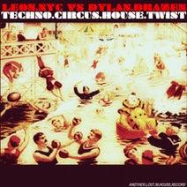 Dylan Drazen, Leon Koronis - Techno.Circus.House.Twist (Leon NYC Vs Dylan Drazen Lost In House Take)