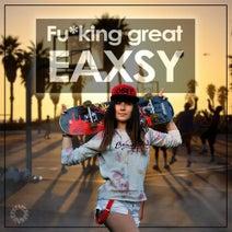 Fu*king Great - Eaxsy