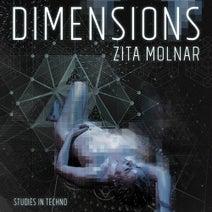 Zita Molnar - Dimensions (Studies In Techno)
