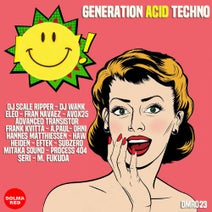 M. Fukuda, SERi (JP), DJ Scale Ripper, Hannes Matthiessen, Haw, Heiden, OHNI, Frank Kvitta, DJ Wank, EFTEK, Subzero, Fran Navaez, Avox25, Advanced Transistor, Mitaka Sound, Eleo, Process 404, A.Paul - Generation Acid Techno