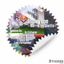 Jholeyson, DJ Entwan, Drumworks, Franco BA, Guti Legatto, Paniz69, Loui Fernandez - Barrio no Ghetto