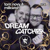 Tom Novy, Milkwish - Dream Catcher