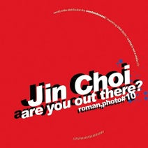 Jin Choi, Tolga Fidan - Are You Out There?