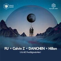 Fú, Calvin Z, DANCHEN, Hillon - U & Me (Original Mix)