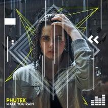 Phutek - Make You Rain