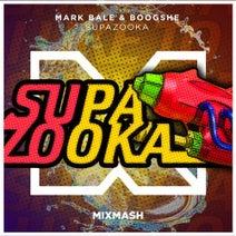Boogshe, Mark Bale - Supazooka