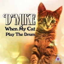 D'Mike, Alltech - When My Cat Play the Drum
