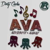 AVA, AudioBotz (FL), Alekay - Dirty Circles