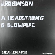 J.Robinson - Headstrong / Blowpipe