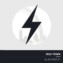 Milk Town - Electricity