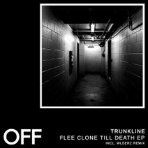Trunkline, Welderz - Flee Clone Till Death EP
