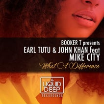 Earl Tutu, John Khan, Mike City, Kings Of Soul, DJ Booker T, Frankstar, Soulbridge - What A Difference