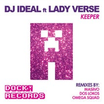 DJ Ideal, Lady Verse, MASiiVO, Dos Lokos, Omega Squad - Keeper