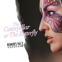 Veroferk, De Mo'naco, Charly Briede, Fuzzio, Nim4n - The Caterpillar Or The Butterfly (Remixes, Vol. 2)