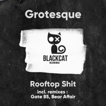 Grotesque, Gate 85, Bear Affair - Rooftop Shit
