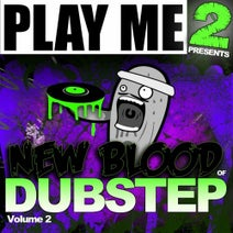 new blood of dubstep volume 2 play me too records beatport