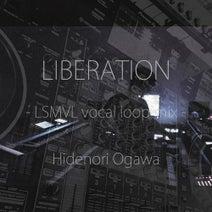 Hidenori Ogawa - LIBERATION - LSMVL vocal loop mix -