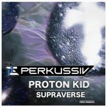 Proton Kid - Supraverse Single