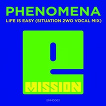 Situation 2wo, Phenomena - Life Is Easy