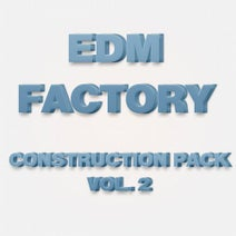 EDM Factory - Construction Pack, Vol. 2