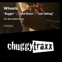 Wheels (UK), Alex Twitchy - Beggin' / Slow Down / Just Talking