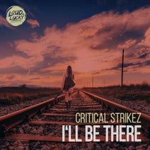 Critical Strikez - I'll Be There