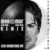 Sandro Murru, Cesare Monni, mon@mur - Gospa Unconditioned Love (Remixes)