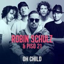 Robin Schulz, Piso 21 - Oh Child