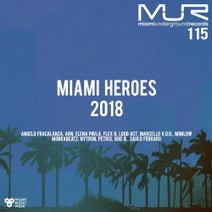 Nytron, Flexb, Minilow, Petrix, Elena Pavla, Marcello V.O.R., Angelo Fracalanza, Rod B., Loud Act, Monrabeatz, Arn, Saulo Ferraro, Vinci & Darrell - Miami Heroes 2018