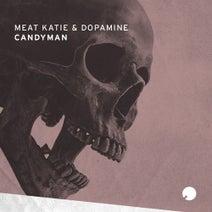 Meat Katie, Dopamine - Candyman