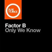 Factor B - Only We Know