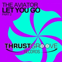 Nogales, The Aviator, Roni Meller - Let You Go, Pt. 2