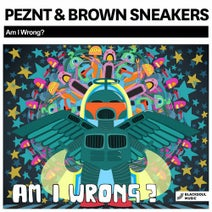 Brown Sneakers, PEZNT - Am I Wrong?