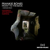 Frankie Bones, Cocodrills, JimiTheGenius, Submerge - Front to the Back