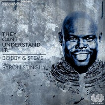 Bobby & Steve - They Can't Understand It (feat. Byron Stingily)