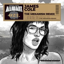 James Cole, The Mekanism - Let Me Tell You
