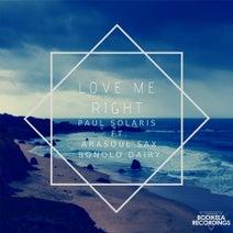 Paul Solaris, AraSoul Sax, Bonolo Dairy - Love Me Right