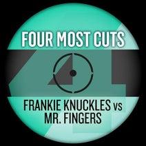Frankie Knuckles, Jamie Principle, Mr. Fingers, Robert Owens - Four Most Cuts Presents - Frankie Knuckles vs. Mr Fingers