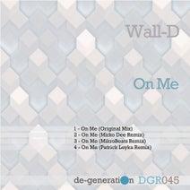 Wall-D, Mirko Dee, MikroBeats, Patrick Leyka - On Me