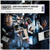 Juicy M, Kepler, HIDDN - Polaroids and Dirty Dances
