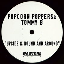 Tommy B, Popcorn Poppers - Upside & Round and Around