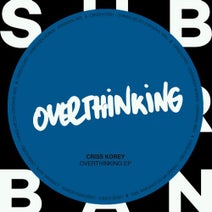 Criss Korey - Overthinking EP
