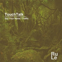 Touchtalk - Say Your Name Traffic