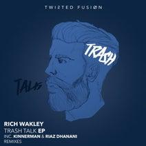 Rich Wakley, Kinnerman, Riaz Dhanani - Trash Talk
