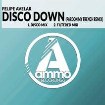 Felipe Avelar, Pardon My French - Disco Down (Pardon My French Remix)