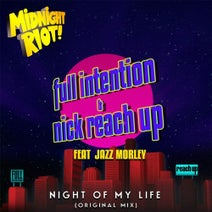 Full Intention, Nick Reach Up - Night of My Life