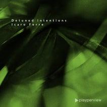 Icaro Ferre - Detuned Intentions
