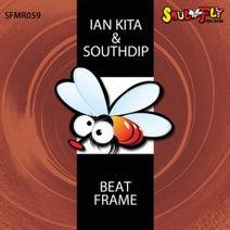 Ian Kita, Southdip - Beat Frame