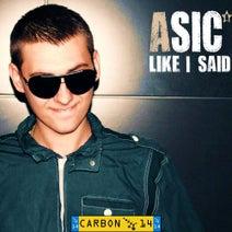 Asic, Loues Carmelo, Prem S - Like I Said