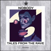 Nobody - Tales from the Rave